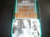John Canning's Great Unsolved Mysteries