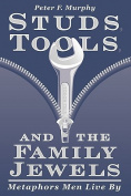 Studs, Tools and the Family Jewels