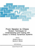 From Newton to Chaos: Modern Techniques for Understanding and Coping with Chaos in N-body Dynamical Systems (NATO Science Series