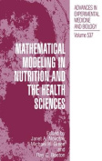 Mathematical Modeling in Nutrition and the Health Sciences