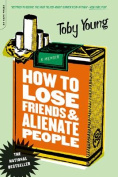 How to Lose Friends and Alienate People