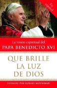 Que Brille La Luz de Dios [Spanish]
