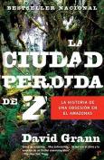 La Ciudad Perdida de Z = The Lost City of Z [Spanish]