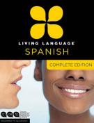 Living Language Spanish, Complete Edition [Audio]