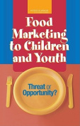 Food Marketing to Children and Youth