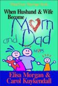 When Husband Wife Become Mom &