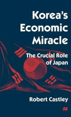 Korea S Economic Miracle: The Crucial Role of Japan
