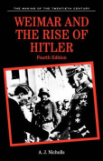 Weimar and the Rise of Hitler (Making of the 20th Century