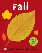 Bright Baby Touch and Feel Fall (Bright Baby Touch and Feel) [Board book]