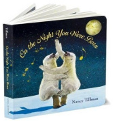 On the Night You Were Born [Board Book]