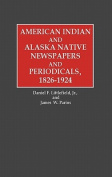 American Indian and Alaska Native Newspapers and Periodicals, 1826-1924