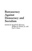 Bureaucracy Against Democracy and Socialism