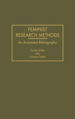 Feminist Research Methods: An Annotated Bibliography (Bibliographies & Indexes in Women's Studies)
