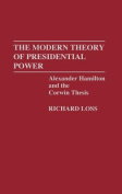 The Modern Theory of Presidential Power