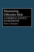 Measuring Offender Risk