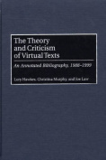 The Theory and Criticism of Virtual Texts