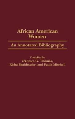African American Women: An Annotated Bibliography (Bibliographies & Indexes in Afro-American & African Studies)