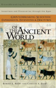 Groundbreaking Scientific Experiments, Inventions, and Discoveries of the Ancient World