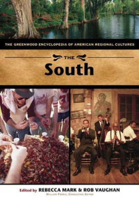 The South: The Greenwood Encyclopedia of American Regional Cultures (The Greenwood Encyclopedia of American Regional Cultures)