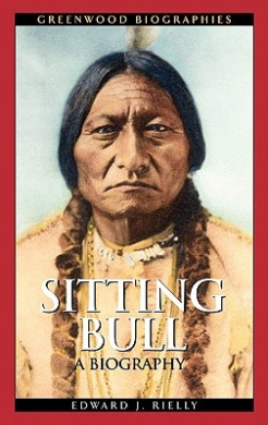 Sitting Bull: A Biography (Greenwood Biographies)