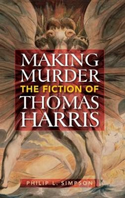 Making Murder: The Fiction of Thomas Harris