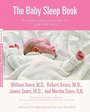 The Baby Sleep Book: The Complete Guide to a Good Night's Rest for the Whole Family