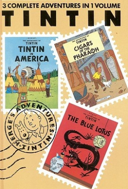 Adventures of Tintin 3 Complete Adventures in 1 Volume: Tintin in America: WITH Cigars of the Pharaoh AND The Blue Lotus (Tintin Three-in-one)