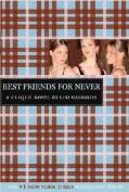 Best Friends for Never (Clique