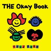The Okay Book [Board book]