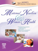 Mosby's Maternal-newborn and Women's Health Nursing Video Skills