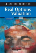 An Applied Course in Real Options Valuation
