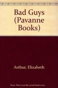 Bad Guys (Pavanne Books)