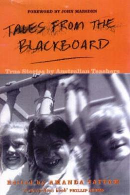 Tales from the Blackboard: True Stories by Australian Teachers