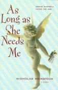 As Long as She Needs ME