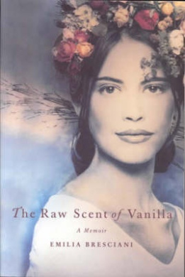 The Raw Scent of Vanilla: A Memoir
