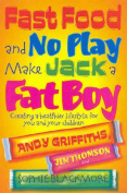Fast Food and No Play Makes Jack a Fat Boy