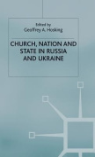 Church, Nation and State in Russia and Ukraine