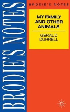 Durrell: My Family and Other Animals (Brodie's Notes)