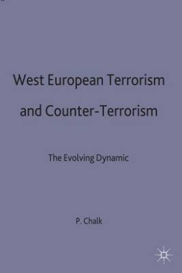 West European Terrorism and Counter-Terrorism: The Evolving Dynamic