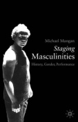 Staging Masculinities