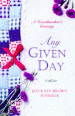 Any Given Day: The Life of Jessie Lee Brown Foveaux