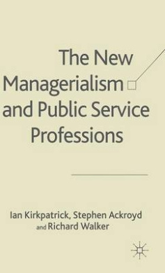 The New Managerialism and Public Service Professions: Change in Health, Social Services and Housing