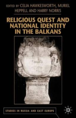 Religious Quest and National Identity in the Balkans (Studies in Russia & East Europe S.)