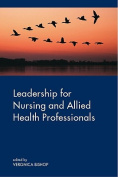 Leadership for Nursing and Allied Health Professions
