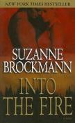 Into the Fire: A Novel