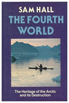 The Fourth World: Heritage of the Arctic and Its Destruction