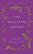 The Mark Z. Danielewski's the Whalestoe Letters