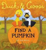 Duck & Goose Find a Pumpkin [Board book]