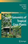 Genomics of Tropical Crop Plants (Plant Genetics and Genomics