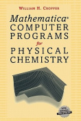 Mathermatica(r) Computer Programs for Physical Chemistry
